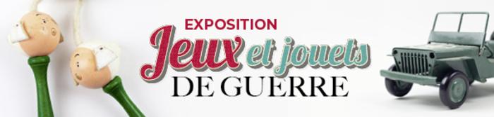 Journées du patrimoine 2019 - Visite guidée de l'exposition temporaire « Jeux et jouets de guerre »