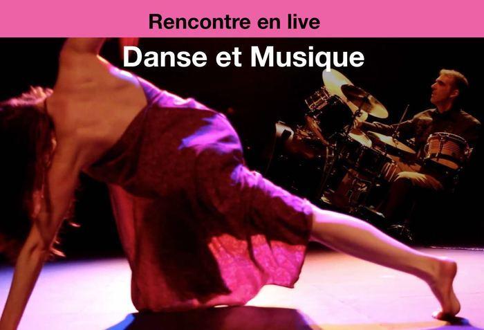 Rencontre en live Danse et Musique