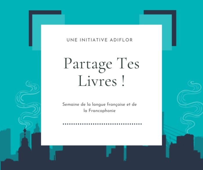 ADIFLOR vous propose de participer à la Semaine de la langue française et de la Francophonie en participant à son action Partage Tes Livres !