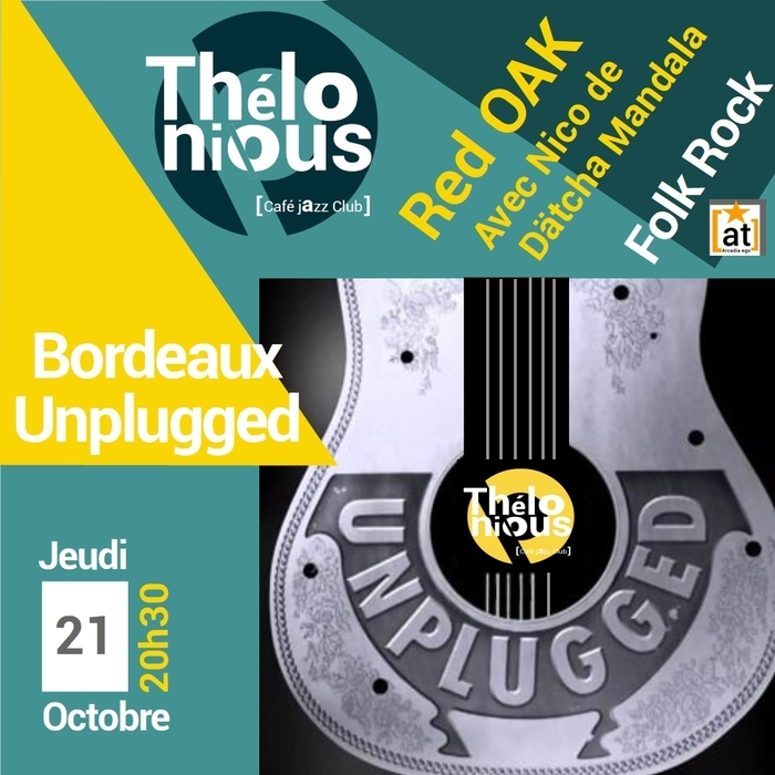 UNPLUGGED IN BORDEAUX – RED OAK– THELONIOUS CAFE JAZZ CLUB