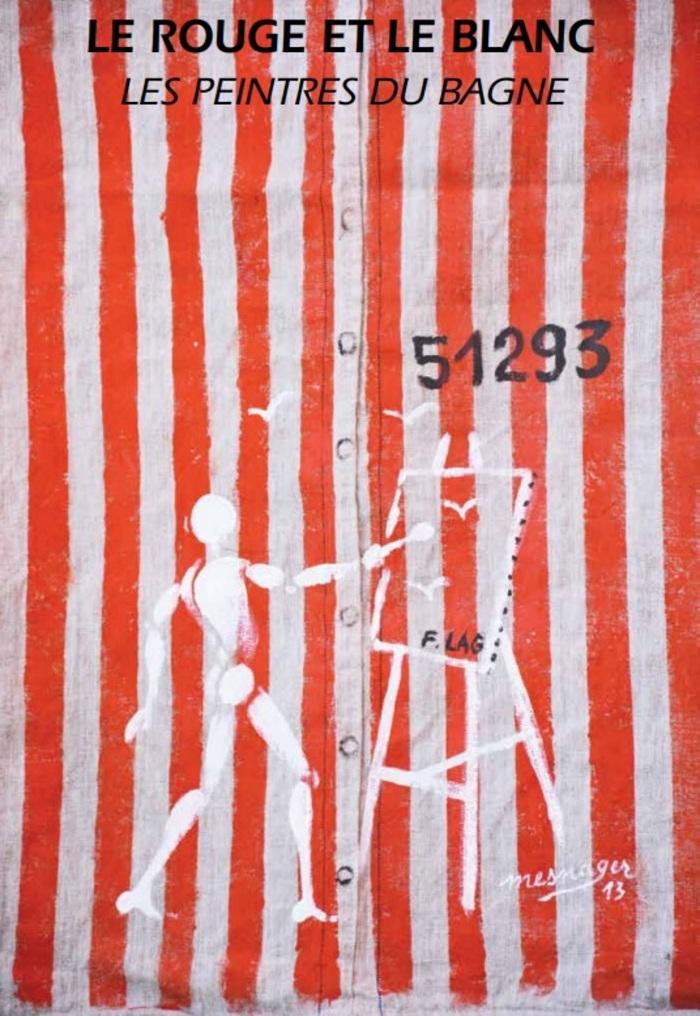 Journées du patrimoine 2019 - Exposition : Le rouge et le blanc, les peintures du bagne