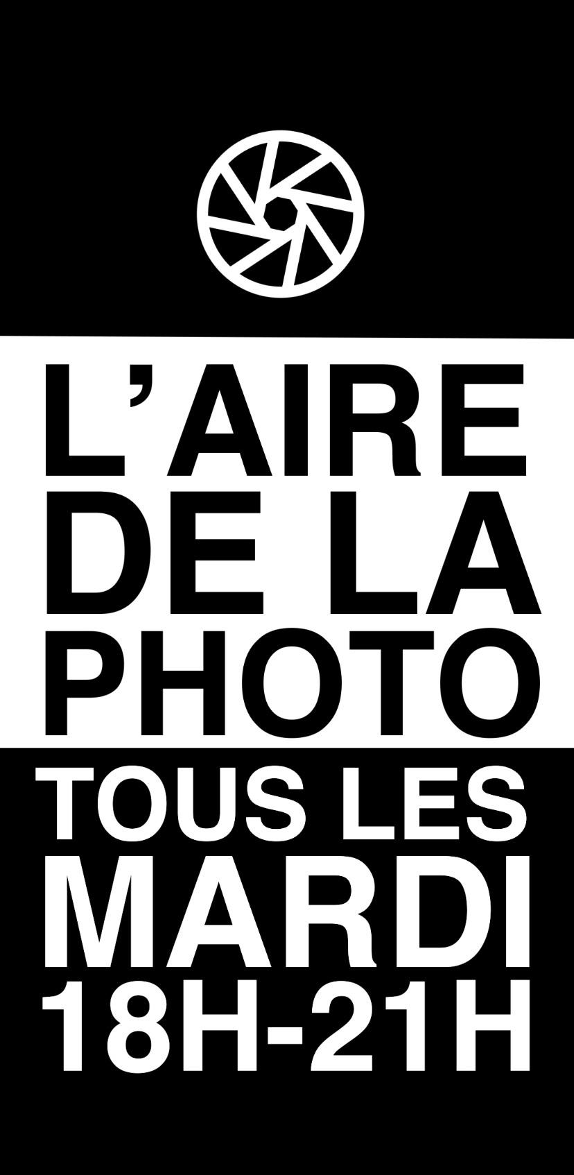 Chaque jour de la semaine L'Aire propose un événement ! Les mardis c'est photographie avec L'Aire de la Photo !