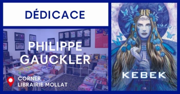 DÉDICACE DE PHILIPPE GAUCKLER