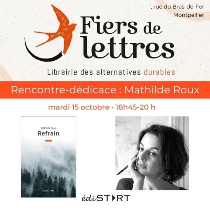 """Rencontre-dédicace avec Mathilde Roux, à l'occasion de la parution de son premier roman """"Refrain"""""""