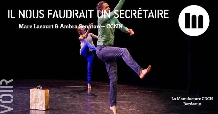 Il nous faudrait un secrétaire – Marc Lacourt & Ambra Senatore- CCNN