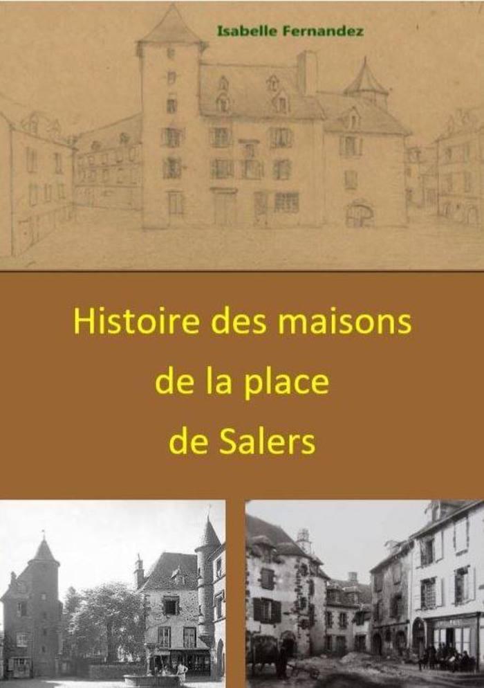 Journées du patrimoine 2019 - Visite conférence sur l'histoire des maisons de la Place de Salers.