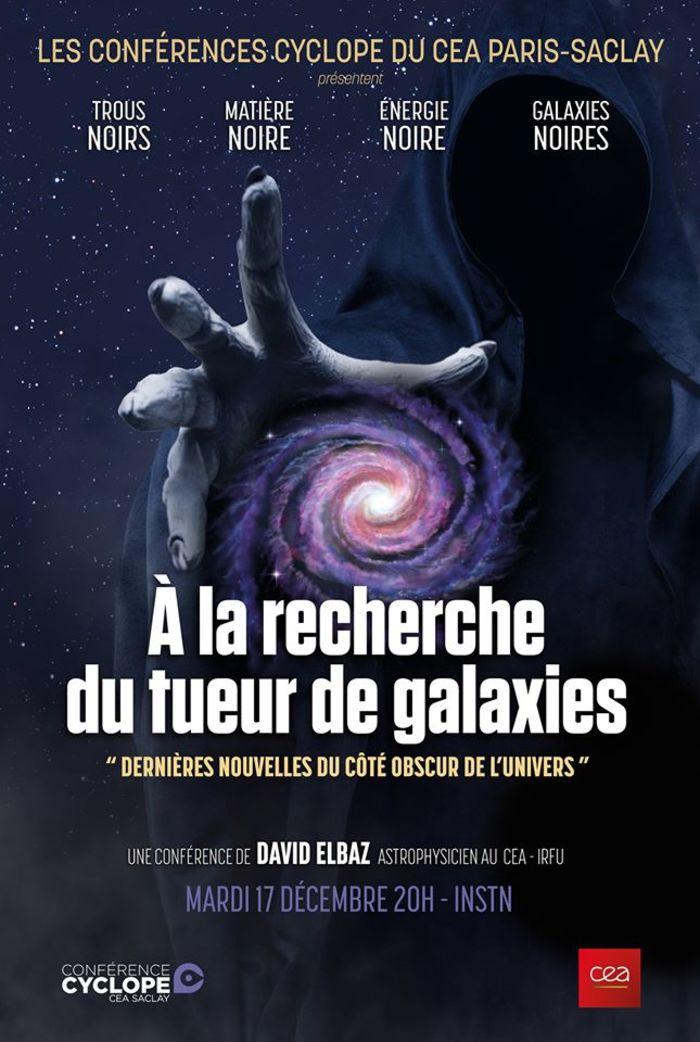 À la recherche du tueur de galaxies - Dernières nouvelles du côté obscur de l'univers