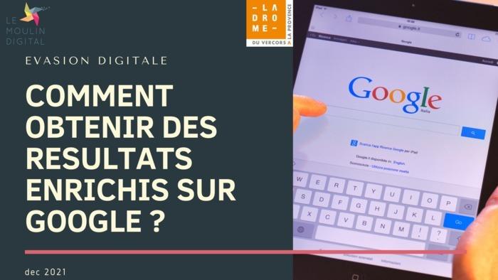 Evasion digitale : comment obtenir des résultats enrichis dans Google?