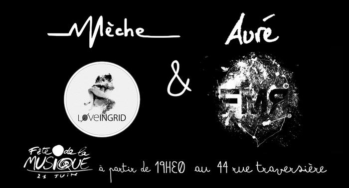 Fête de la musique 2019 - Mèche, Auré, LoveIngrid et le Baron FMR