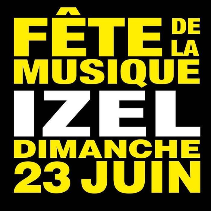 Fête de la musique 2019 - Izel en musique ! 23.06