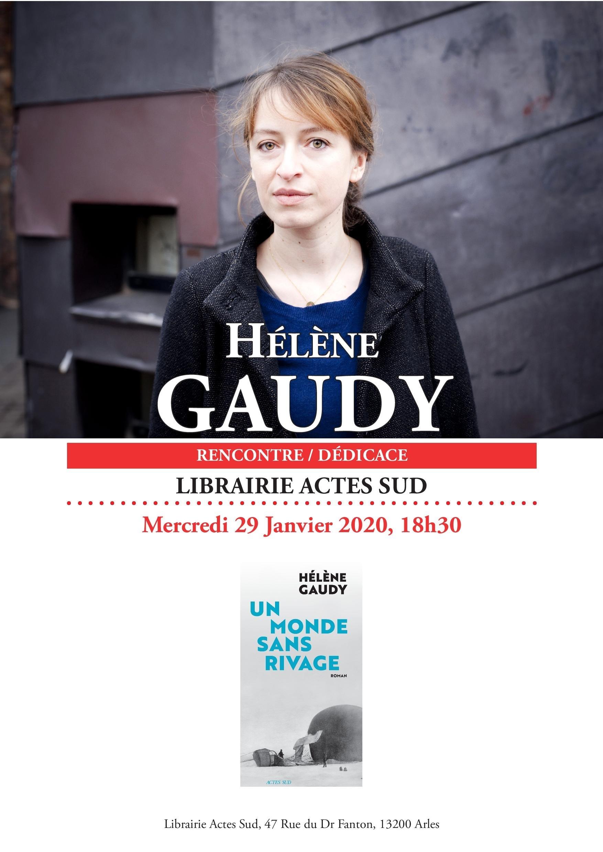 Rencontre avec Hélène Gaudy autour de son dernier roman Un monde sans rivage paru aux éditions Actes Sud.