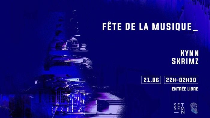 Fête de la musique 2019 - Skrimz // Kynn