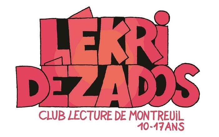 Lékri Dézados, c'est LE club lecture pour les 10-17 ans. On se retrouve un samedi par mois à 15h pour découvrir des titres tout juste sortis en librairie, débattre de nos dernières lectures et...