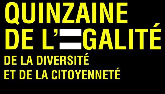 La quinzaine de l'Egalité, de la Diversité et de la Citoyenneté