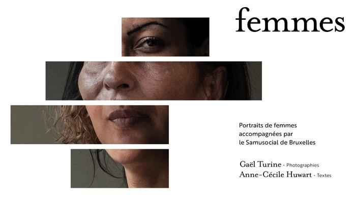 Wallonie-Bruxelles International, en collaboration avec l'association humanitaire le Samusocial de Bruxelles, vous invite à découvrir l'exposition virtuelle photos « Femmes ».