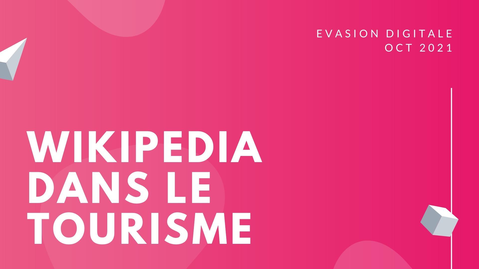 Evasion digitale : wikipedia dans le tourisme, quelles opportunités?