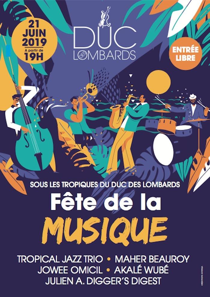 Fête de la musique 2019 - Tropical Jazz trio / Maher Beauroy / Kowee Omicil / Akalé Wubé / Julien A. Digger's Digest