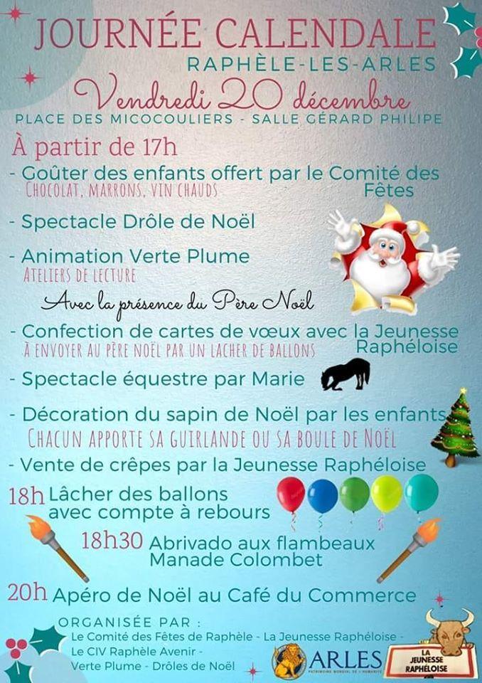 Animations proposées par le  Comité des fêtes et les associations du village, la Jeunesse Raphéloise, le CIV Raphèle Avenir, Arles Tanguedia, mais aussi Verte Plume, la mairie et les Drôles de Noëls.
