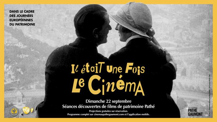 Journées du patrimoine 2019 - Séances spéciales de films de patrimoine : Il était une fois le Cinéma