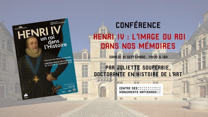 Journées du patrimoine 2019 - Conférence -  Henri IV, l'image du roi dans nos mémoires