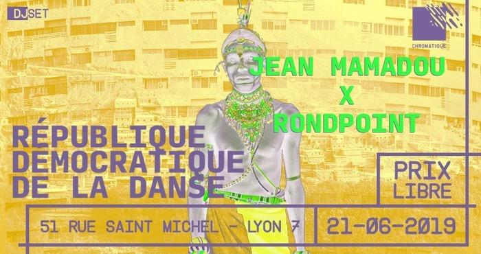 Fête de la musique 2019 - République Démocratique de la Danse - Jean Mamadou + Rondpoint