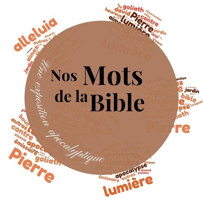 Les mots de la Bible que nous utilisons dans la vie de tous les jours, leur usage quotidien, leur place dans la Bible, leur sens symbolique ou spirituel pour les Chrétiens