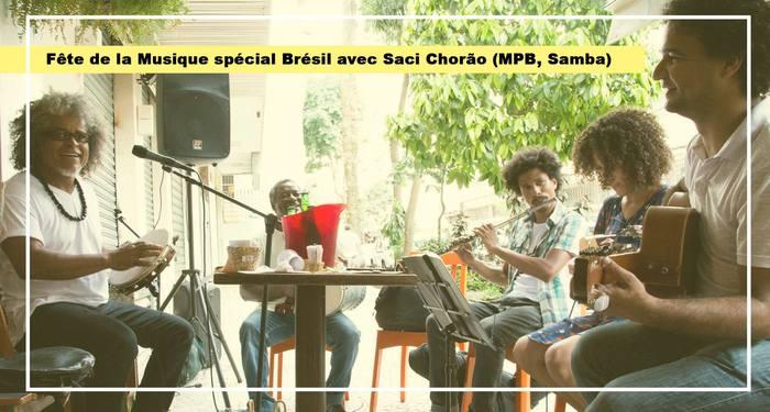 Fête de la musique 2019 - Spécial Brésil avec Saci Chorão (MPB, Roda de Samba)