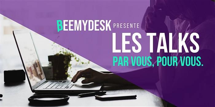 [En ligne] Les talks par BeeMyDesk