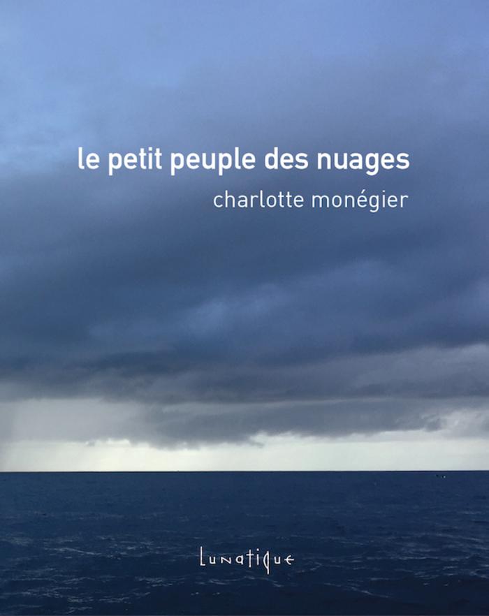 PARUTION : Le Petit Peuple des nuages, de Charlotte Monégier