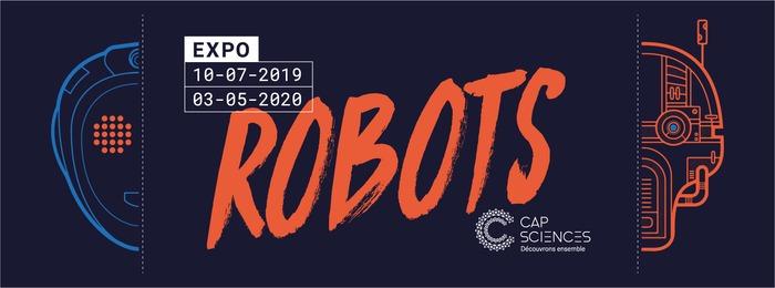 Exposition : les robots débarquent à Cap Sciences !