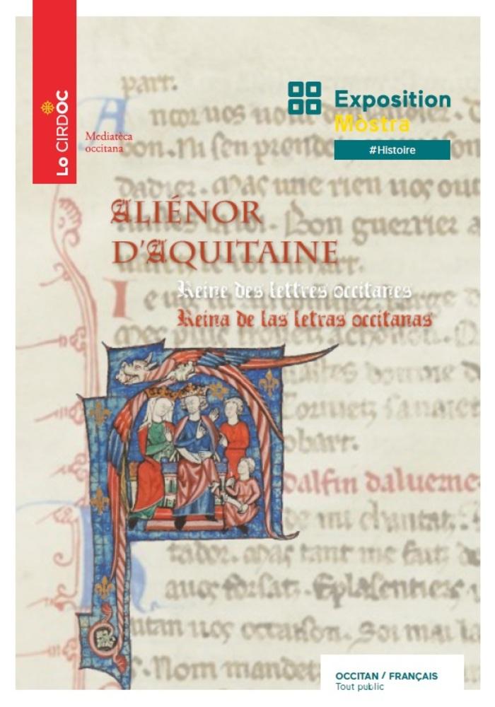 [ANNULATION] Aliénor d'Aquitaine, reine des lettres occitanes : Exposition réalisée par le CIRDOC