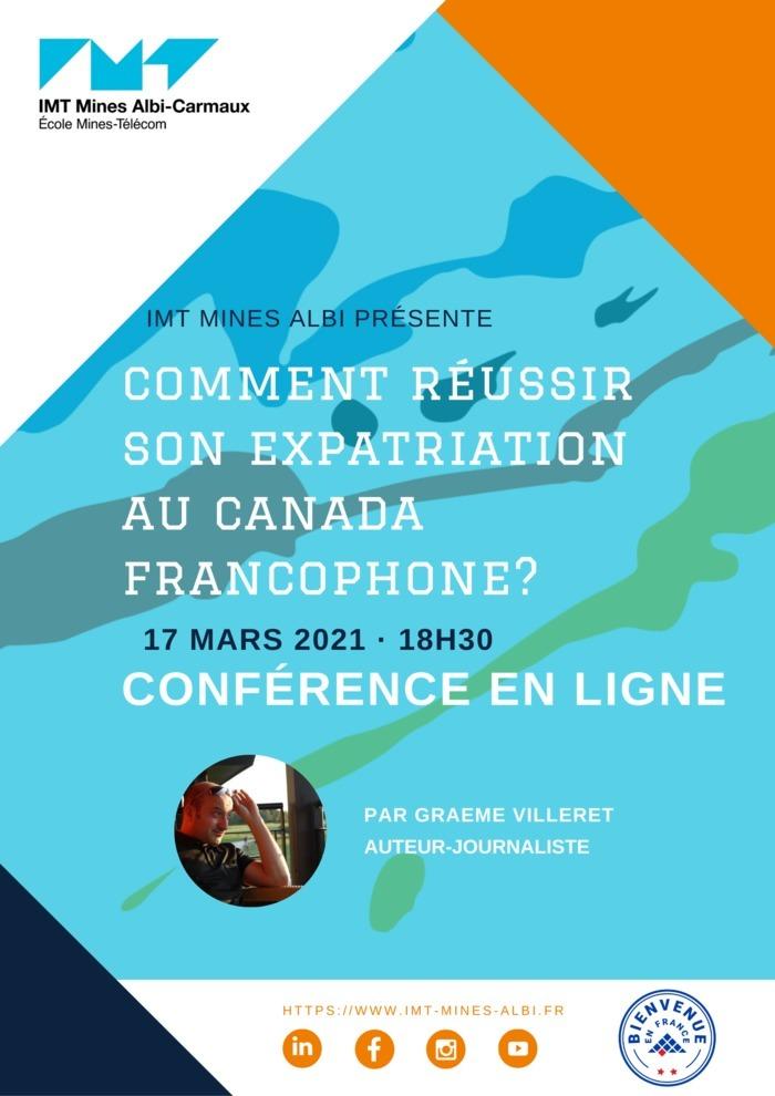 Dans le cadre de la Semaine de la Francophonie, IMT Mines Albi vous invite à une conférence en ligne mercredi 17 mars sur la thématique de l'expatriation au Canada.
