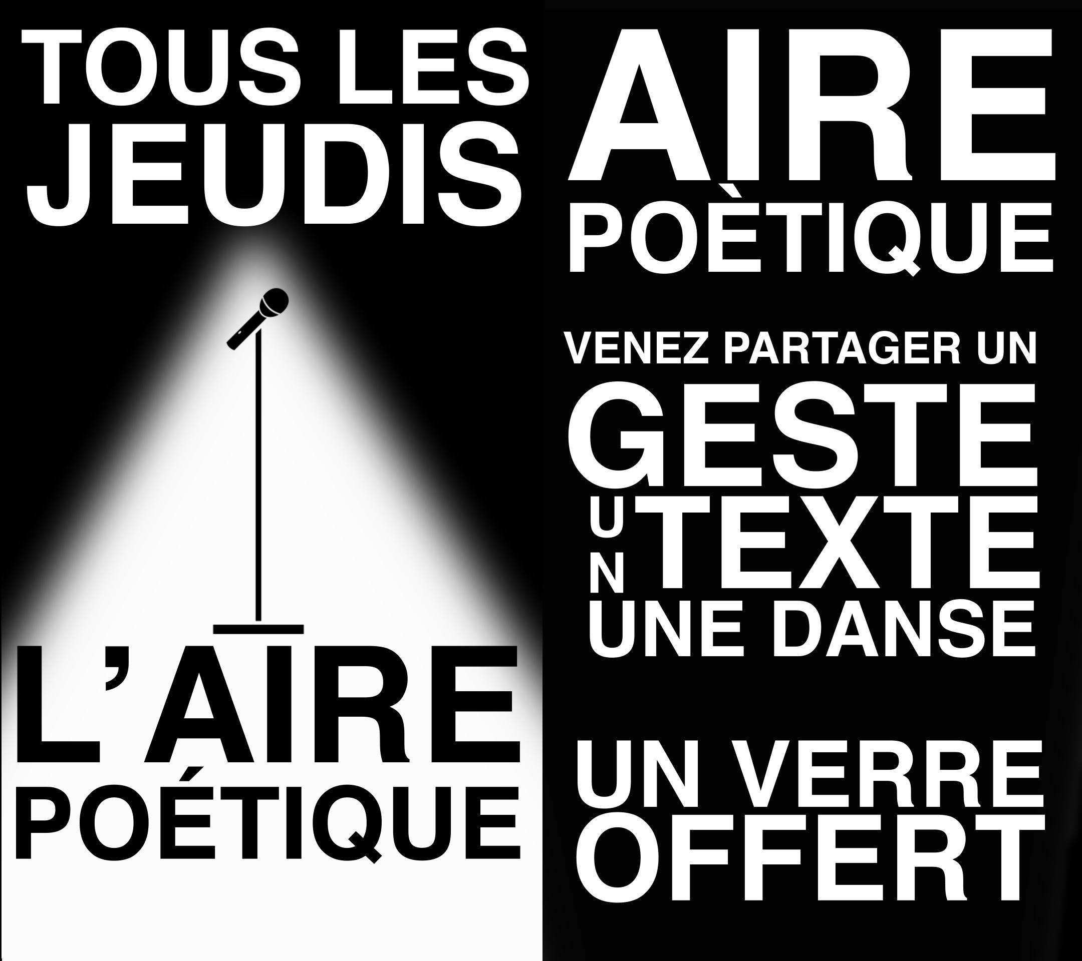 Chaque jour de la semaine L'Aire vous propose un événement ! Les jeudis c'est poésie avec L'Aire Poétique !