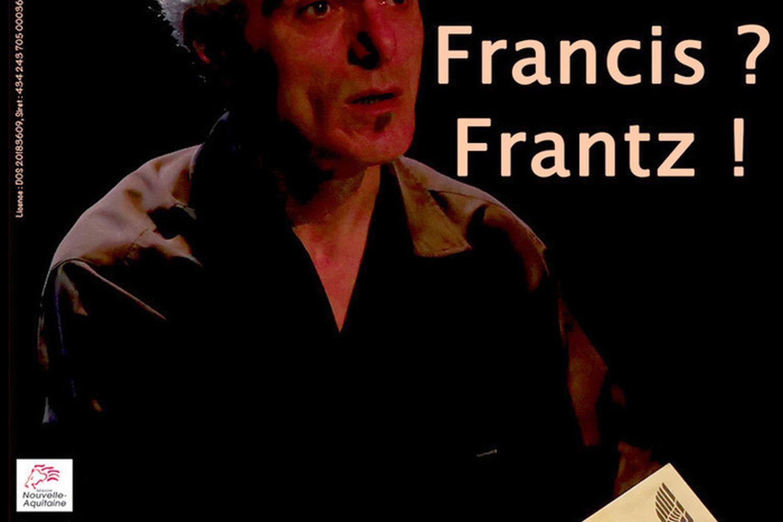 Spectacle Francis ? Frantz !