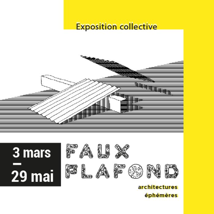 Exposition Faux plafond - Architectures éphémères
