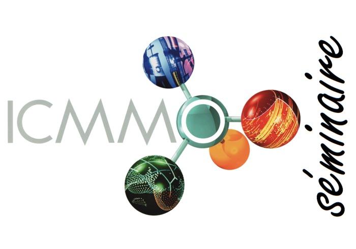 Séminaire de l'Institut de Chimie Moléculaire et des Matériaux d'Orsay (ICMMO) par Dr. Jean Noël Ribilly : mardi 10 Décembre à 11h