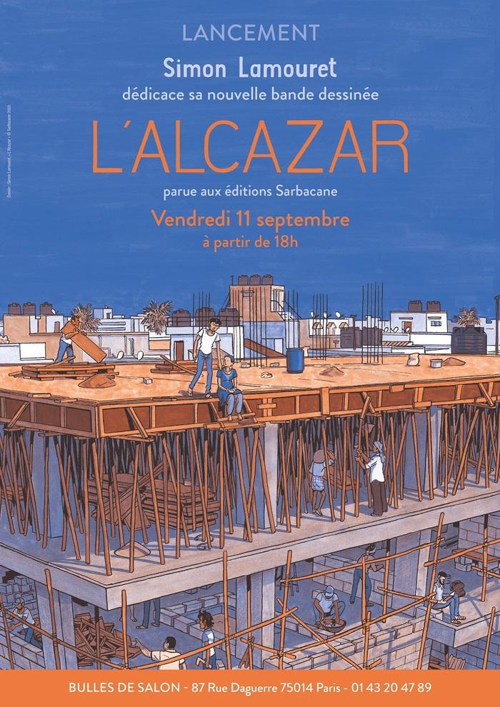 """À l'occasion du lancement du nouvel album de Simon Lamouret """"L'Alcazar"""" à paraître aux éditions Sarbacane, nous vous invitons à une séance de dédicaces le 11 Septembre à partir de 18h !"""