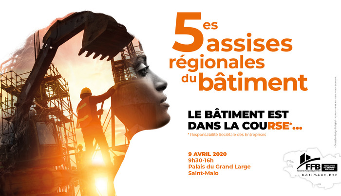 5èmes Assises régionales du bâtiment - le bâtiment est dans la couRSE... 9 avril 2020, 9 H 30 - 16 H 00 Palais du Grand Large, Saint-Malo