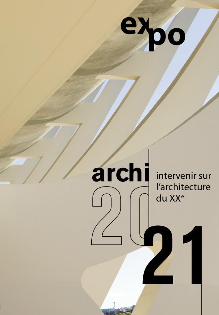 Journées du patrimoine 2017 - Archi 20/21 : intervenir sur l'architecture du XXe