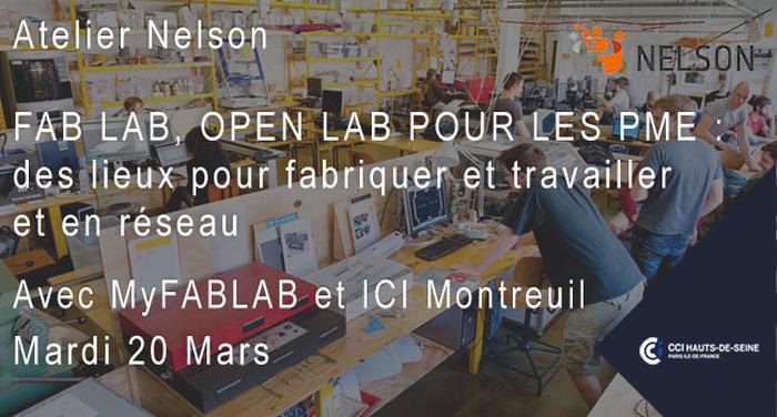 Atelier Nelson : Fablab , Open lab pour les PME et TPE : des lieux pour fabriquer, travailler en réseau