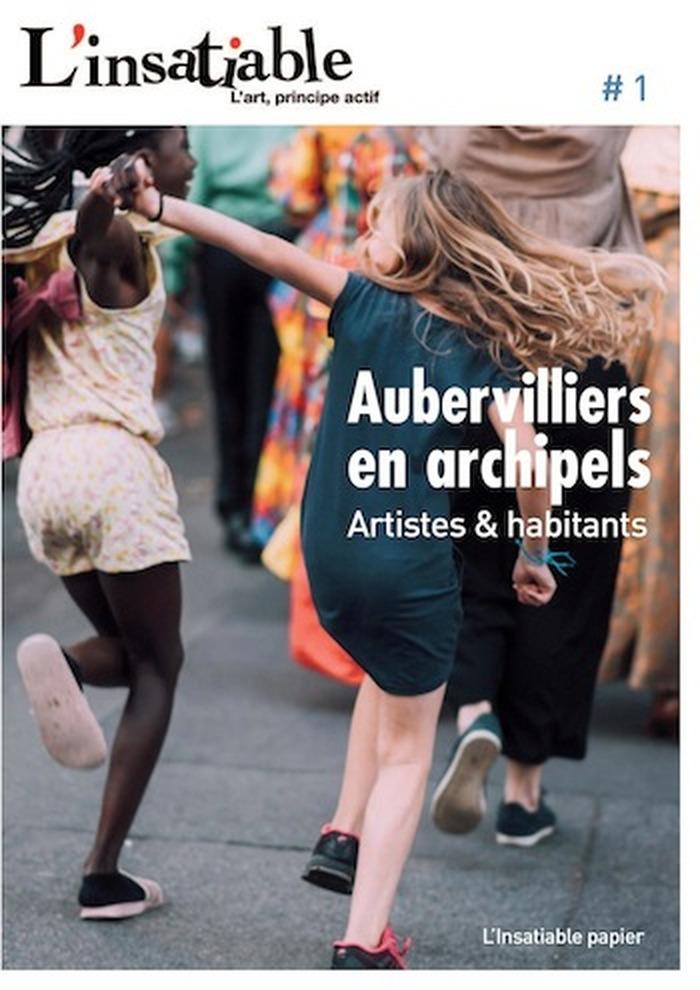 Aubervilliers en archipel / Rencontre avec l'Insatiable papier #1