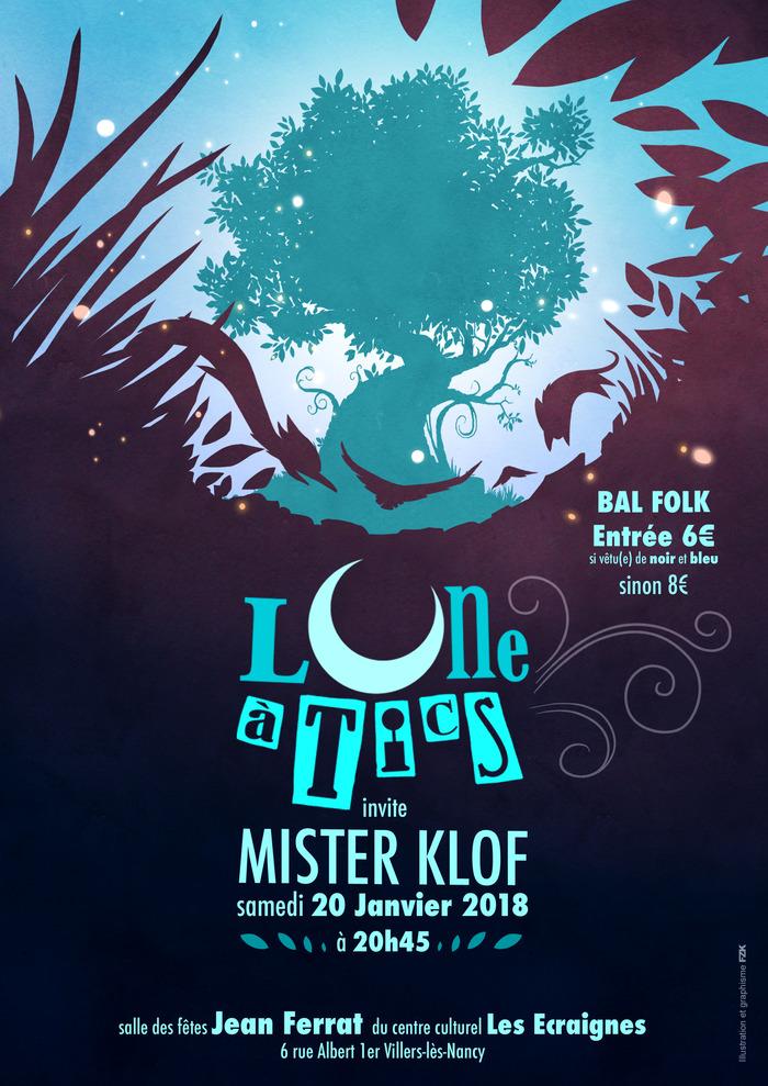 Lune à Tics + Mister Klof