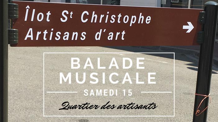 Journées du patrimoine 2018 - Balade musicale dans le quartier des artisans d'art de Saint-Christophe