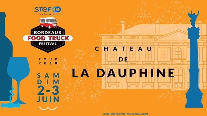 Bordeaux Food Truck festival Tour au Château de La Dauphine !!