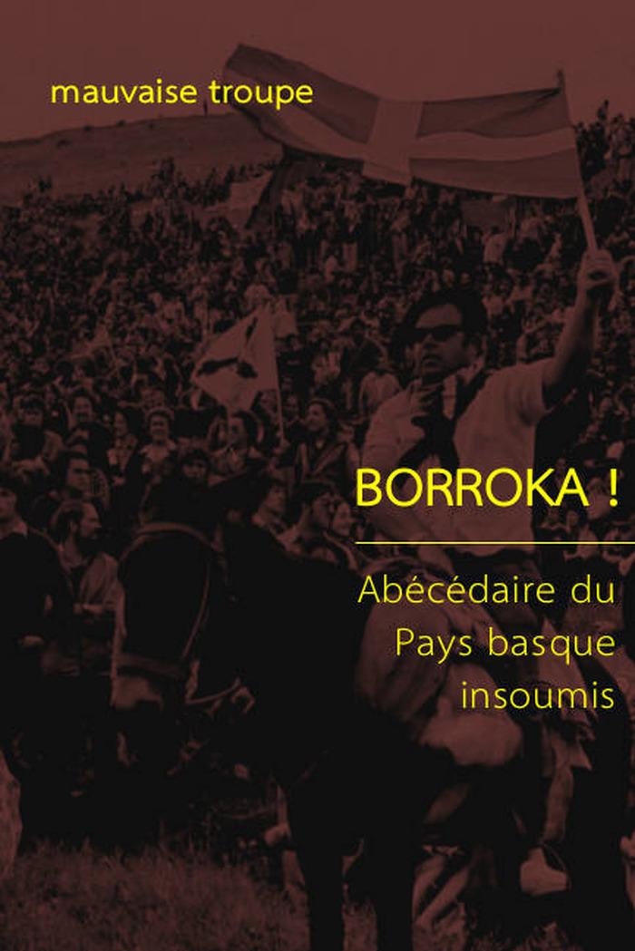 Borroka ! Abécédaire du Pays basque insoumis