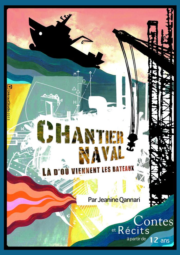 Journées du patrimoine 2017 - Chantier naval, là d'où viennent les bateaux