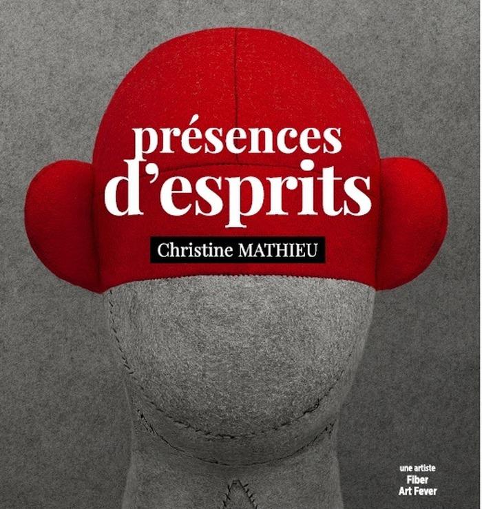 """Christine Mathieu """"Présences d'Esprits"""""""