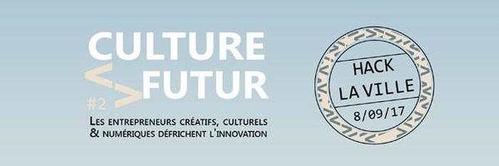 CULTURE < > FUTUR 2 - Quand la culture et le numérique « hackent » la ville