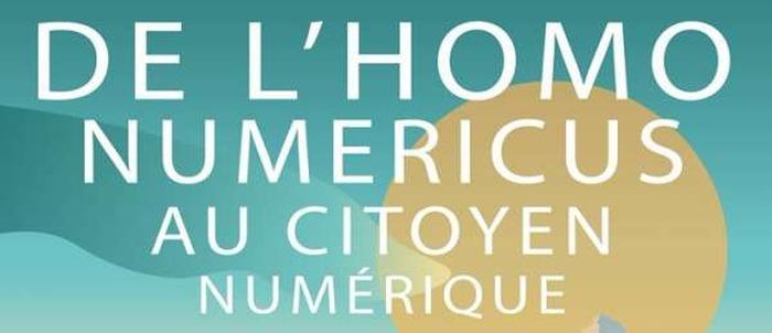 De l'homo numericus au citoyen numérique