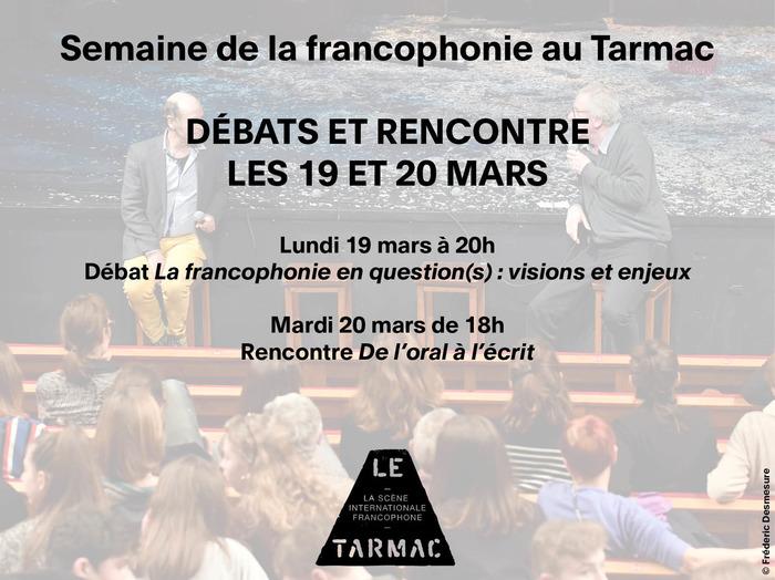 Débat La francophonie en question(s) : visions et enjeux